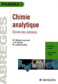 Martine Beljean-Leymarie et Jean-Pierre Dubost - Chimie analytique - Chimie des solutions.