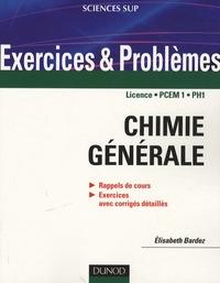 Elisabeth Bardez - Chimie générale - Rappels de cours, Exercices avec corrigés détaillés.