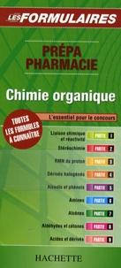 Hachette - Chimie organique - Prépa Pharmacie.