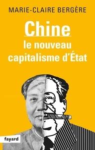 Marie-Claire Bergère - Chine - Le nouveau capitalisme d'état.
