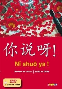 Claude Lamouroux - Chinois A1/A2 Ni shuo ya ! Méthode de chinois. 1 DVD + 3 CD audio