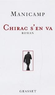 Manicamp - Chirac s'en va.