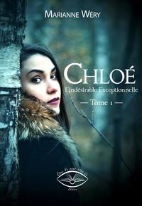 Marianne Wery - Chloé-Célestine-Zoé 1 : Chloé, l'indésirable exceptionnelle.