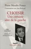Pierre Mendès France - Choisir - Conversations avec Jean Bothorel.
