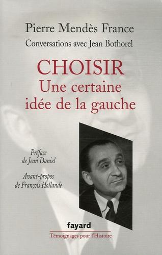 Choisir. Conversations avec Jean Bothorel