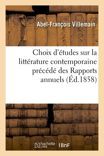 Abel-François Villemain - Choix d'études sur la littérature contemporaine, Rapports annuels sur les concours de l'Académie.
