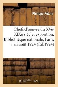 Philippe Pétain - Choix de chefs-d'oeuvre du xve-xixe siecle, exposition - bibliotheque nationale, paris, 19 mai-1er a.