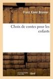Bronner et Arnaud Berquin - Choix de contes pour les enfants.