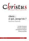 Rémi de Maindreville et Paul Valadier - Christus N° 218, Avril 2008 : Obéir : à qui, jusqu'où ? - Retrouver l'autorité.