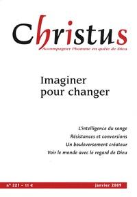 Françoise Le Corre et Drew Christiansen - Christus N° 221, janvier 2009 : Imaginer pour changer.