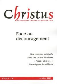 Rémi de Maindreville - Christus N° 224, Octobre 2009 : Face au découragement.