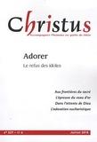 Jean Arènes et René-Claude Baud - Christus N° 227, Juillet 2010 : Adorer - Le refus des idoles.