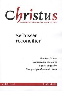Yves Roullière - Christus N° 228, Octobre 2010 : Se laisser réconcilier.