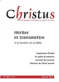 Rémi de Maindreville - Christus N° 233, Janvier 2012 : Hériter et transmettre - A la lumière de la Bible.