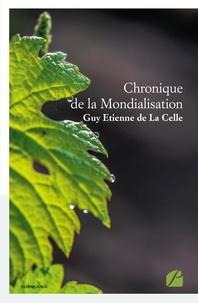 G. E. de La Celle - Chronique de la mondialisation.