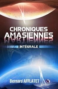 Bernard Afflatet - Chroniques amasiennes Intégrale : .