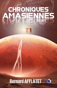 Bernard Afflatet - Chroniques amasiennes Tome 1 : .
