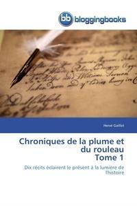 Gaillet-h - Chroniques de la plume et du rouleau tome 1.