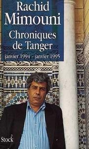 Rachid Mimouni - Chroniques de Tanger - Janvier 1994-janvier 1995.