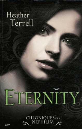 Heather Terrell - Chroniques des Nephilim Tome 2 : Eternity.