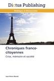 Jean-Pierre Biondi - Chroniques franco-citoyennes - Crise, mémoire et société.