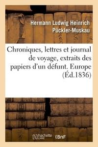 Hermann Ludwig Heinrich Pückler-Muskau - Chroniques, lettres et journal de voyage, extraits des papiers d'un défunt. Europe.