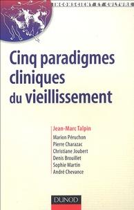 Jean-Marc Talpin - Cinq paradigmes cliniques du vieillissement.