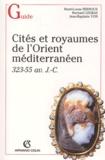 Henri-Louis Fernoux et Bernard Legras - Cités et royaumes de l'Orient méditerranéen, 323-55 avant J-C.