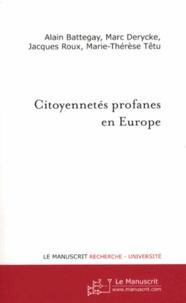 Alain Battegay et Marc Derycke - Citoyennetés profanes en Europe.