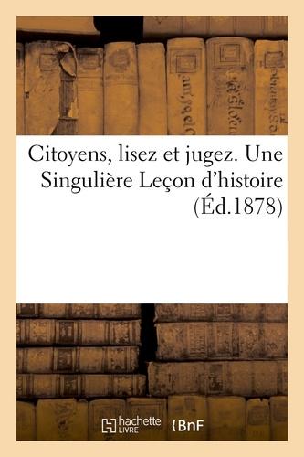 Hachette BNF - Citoyens, lisez et jugez. Une Singulière Leçon d'histoire.