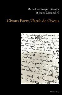 Marie-Dominique Garnier et Joana Maso - Cixous Party/«Partie» de Cixous.