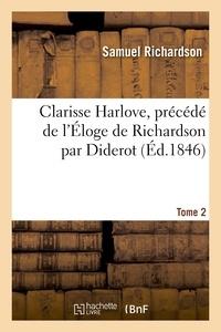 Samuel Richardson - Clarisse Harlove. précédé de l'Eloge de Richardson. T2.