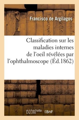 Hachette BNF - Classification sur les maladies internes de l'oeil, révélées par l'ophthalmoscope.