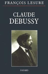 François Lesure - Claude Debussy.