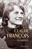Pierre Pernez - Claude François en souvenirs.