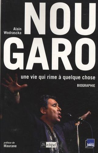 Alain Wodrascka - Claude Nougaro - Une vie qui rime à quelque chose.