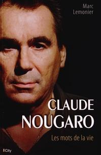 Marc Lemonier - Claude Nougaro - Les mots de la vie.