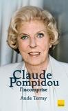 Aude Terray - Claude Pompidou - L'incomprise.