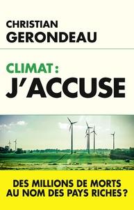 Christian Gerondeau - Climat : J'accuse.