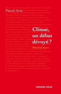 Pascal Acot - Climat, un débat dévoyé ?.