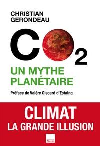 Christian Gerondeau - CO2 un mythe planétaire.
