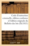 Le Prieur - Code d'instruction criminelle , édition conforme à l'édition originale du Bulletin des lois.