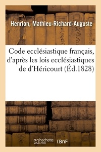Henrion - Code ecclésiastique français, d'après les lois ecclésiastiques de d'Héricourt.