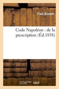 Boyer - Code Napoléon : de la prescription.