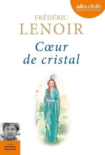 Frédéric Lenoir - Coeur de cristal. 1 CD audio MP3