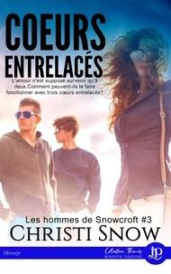 Coeurs entrelacés - Les hommes de Snowcroft #3.pdf