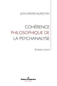 Jean-Gérard Bursztein - Cohérence philosophique de la psychanalyse - Aristote, Lacan.