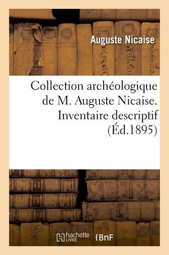 Auguste Nicaise - Collection archéologique de M. Auguste Nicaise. Inventaire descriptif.
