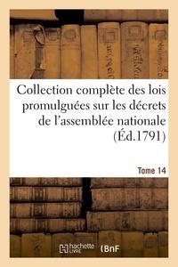 Impr. nationale - Collection complète des lois promulguées sur les décrets de l'assemblée nationale. Tome 14.