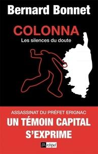 Bernard Bonnet - Colonna - Les silences du doute.